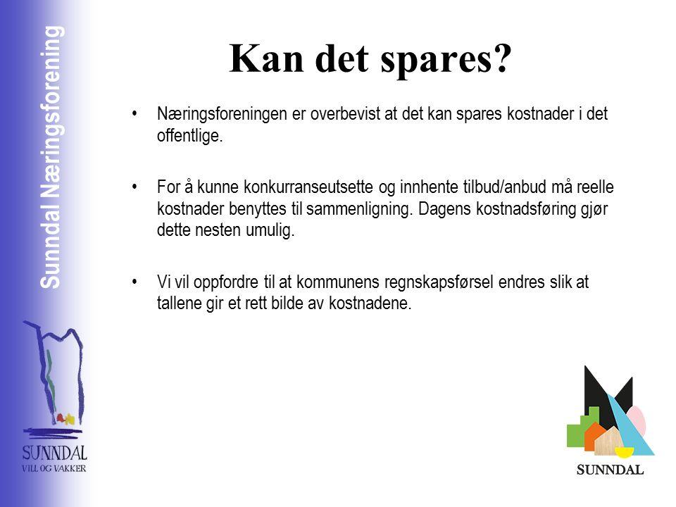 Sunndal Næringsselskap Sunndal Næringsforening Kan det spares.