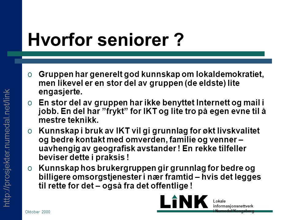 http://prosjekter.numedal.net/link LINK Lokale informasjonsnettverk i Numedal/Kongsberg Oktober 2000 Hvorfor seniorer .