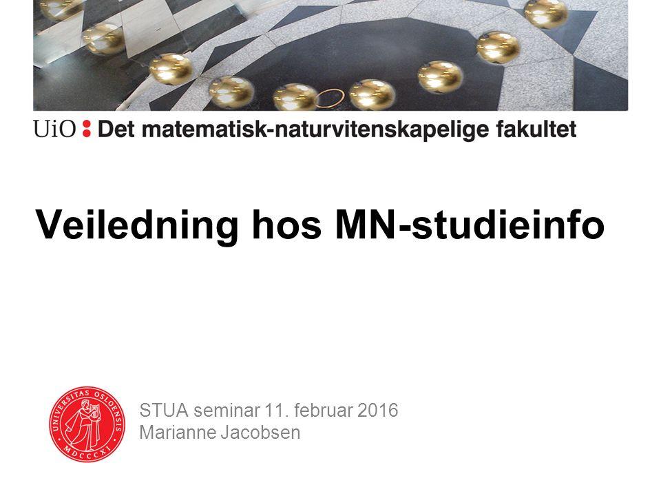 STUA seminar 11. februar 2016 Marianne Jacobsen Veiledning hos MN-studieinfo