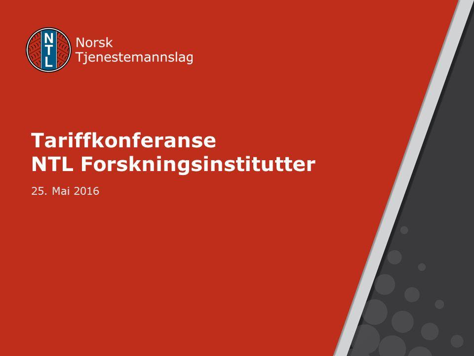 Tariffkonferanse NTL Forskningsinstitutter 25. Mai 2016