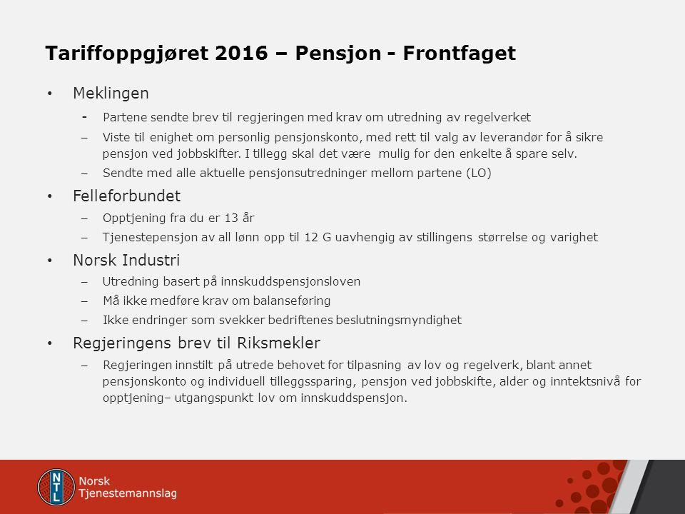 Tariffoppgjøret 2016 – Pensjon - Frontfaget Meklingen - Partene sendte brev til regjeringen med krav om utredning av regelverket – Viste til enighet o