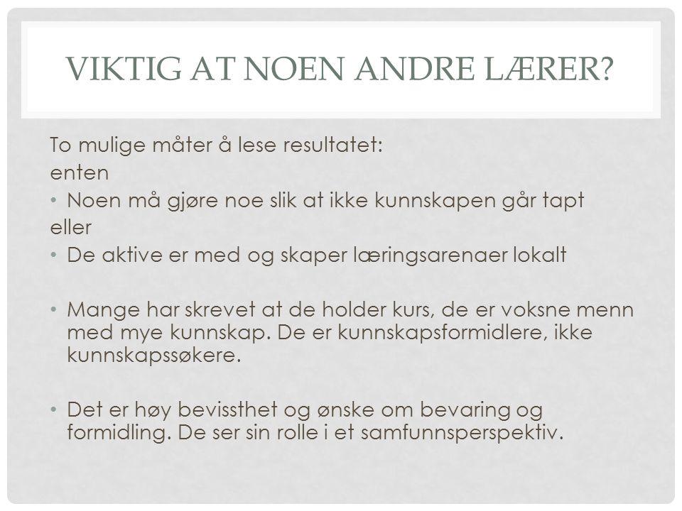 VIKTIG AT NOEN ANDRE LÆRER.