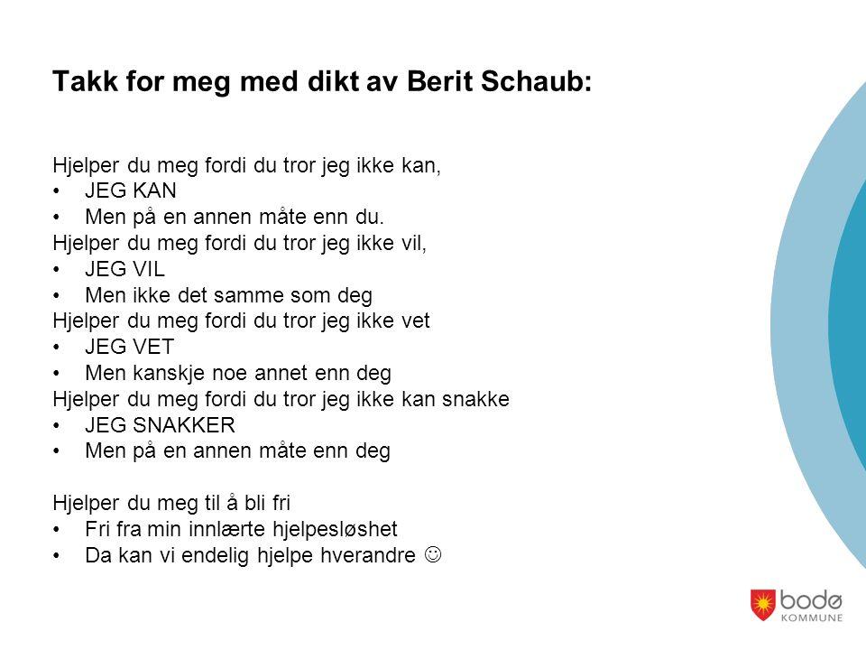 Takk for meg med dikt av Berit Schaub: Hjelper du meg fordi du tror jeg ikke kan, JEG KAN Men på en annen måte enn du.