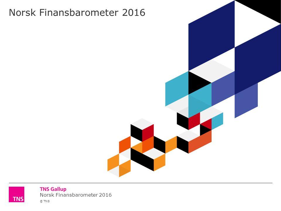 © TNS Om Norsk Finansbarometer 2016 2 Norsk Finansbarometer er en syndikert undersøkelse gjennomført av TNS Gallup i samarbeid med Finans Norge innenfor markedene bank, skadeforsikring og pensjon.