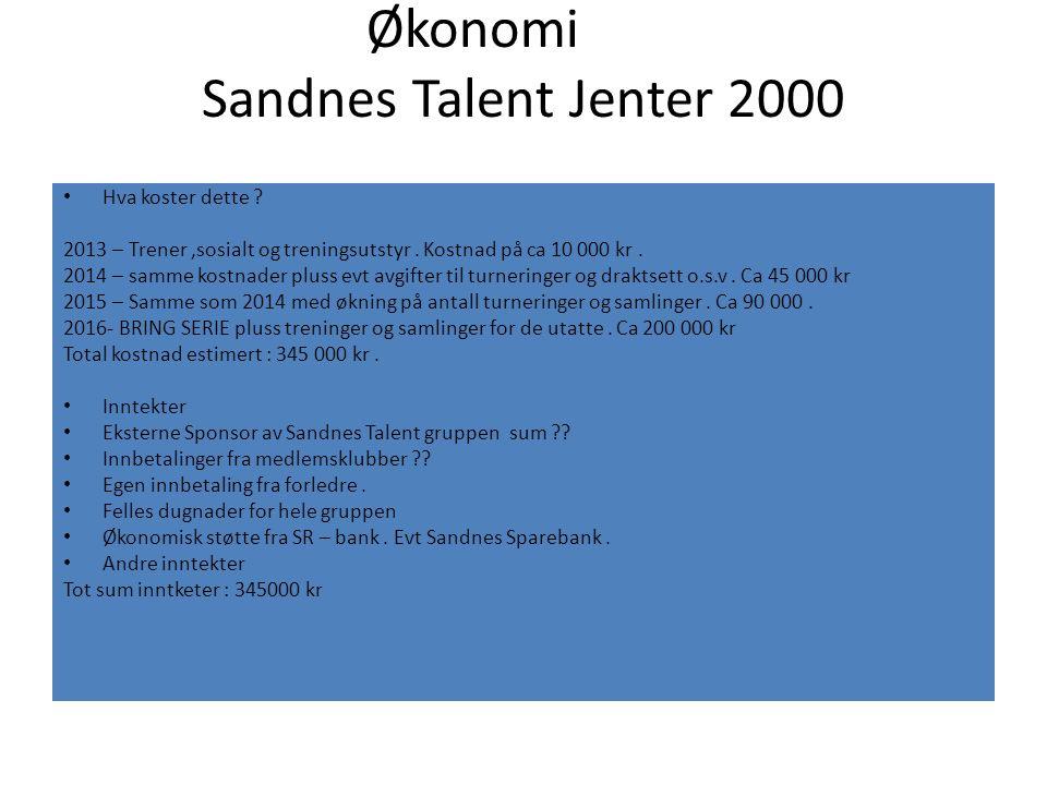 Økonomi Sandnes Talent Jenter 2000 Hva koster dette ? 2013 – Trener,sosialt og treningsutstyr. Kostnad på ca 10 000 kr. 2014 – samme kostnader pluss e