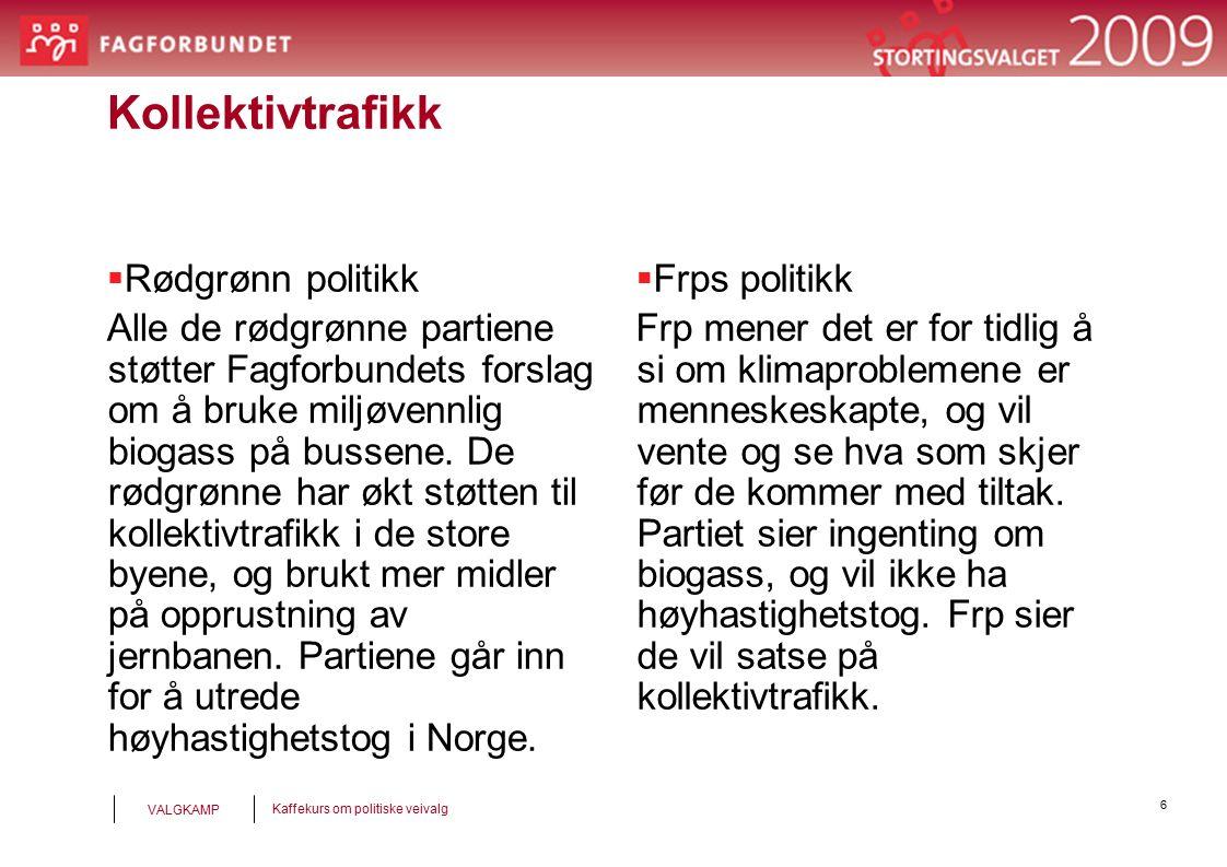 7 Kaffekurs om politiske veivalg VALGKAMP Bolig til alle  Rødgrønn politikk De rødgrønne har utvidet bostøtteordningen så flere har råd til egen bolig.