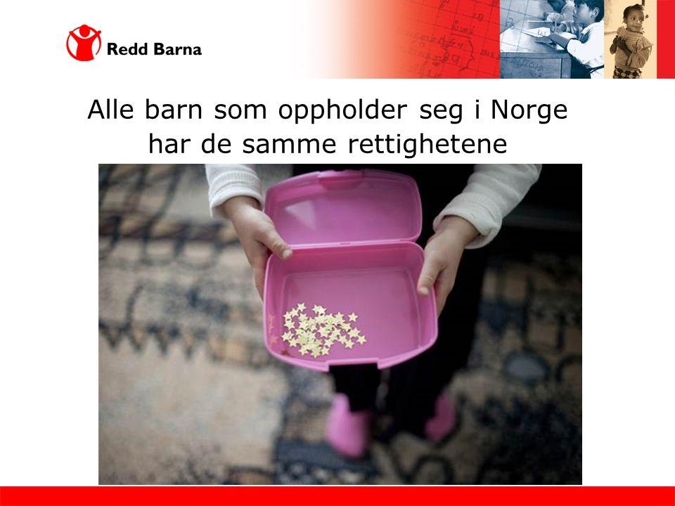 Alle barn som oppholder seg i Norge har de samme rettighetene