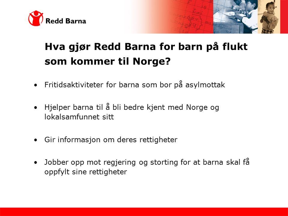 Hva gjør Redd Barna for barn på flukt som kommer til Norge? Fritidsaktiviteter for barna som bor på asylmottak Hjelper barna til å bli bedre kjent med