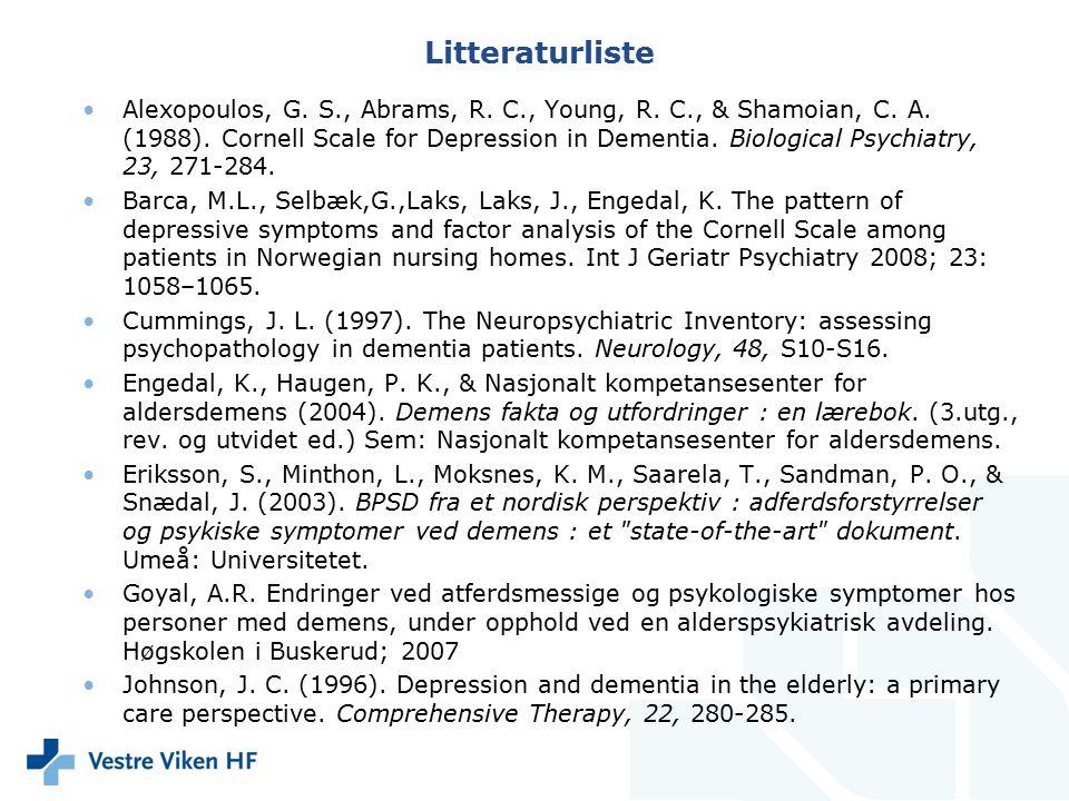 Litteraturliste Alexopoulos, G. S., Abrams, R. C., Young, R. C., & Shamoian, C. A. (1988). Cornell Scale for Depression in Dementia. Biological Psychi