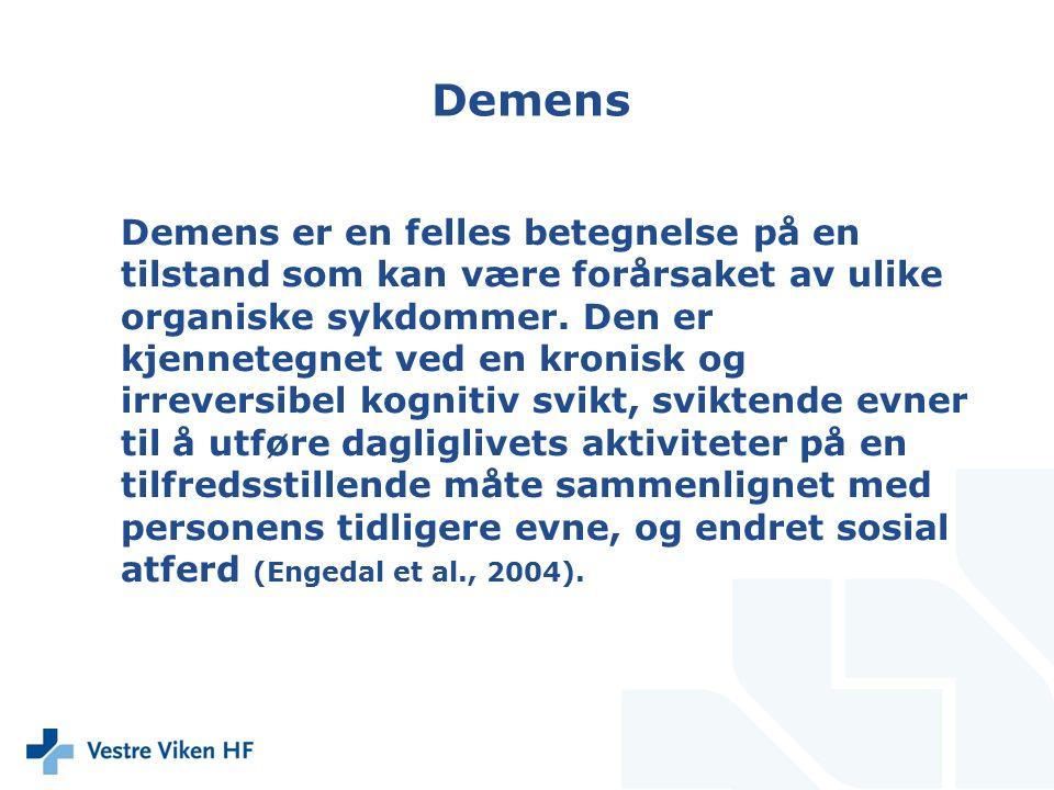 Demens Demens er en felles betegnelse på en tilstand som kan være forårsaket av ulike organiske sykdommer.