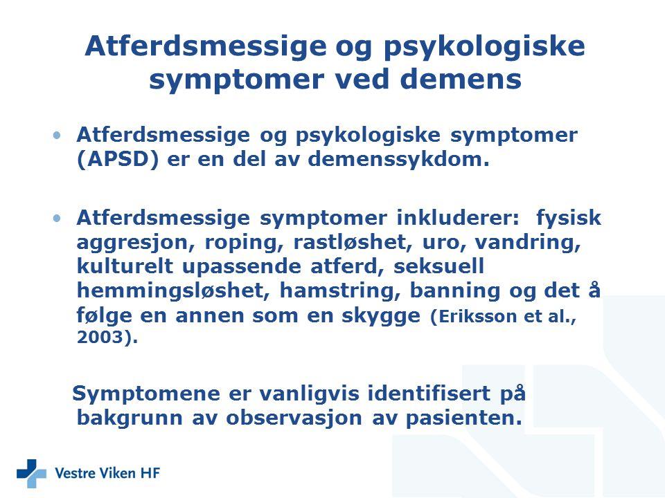 Atferdsmessige og psykologiske symptomer ved demens Atferdsmessige og psykologiske symptomer (APSD) er en del av demenssykdom. Atferdsmessige symptome
