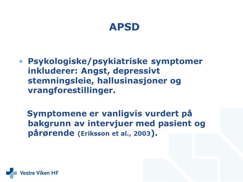 Utfordringer ved APSD APSD er vanlig hos de fleste pasienter med demens og kan forårsake betydelige lidelser hos pasienten og omsorgspersonen (Lykestos et al.,2000; O'Donnell et al., 1992).