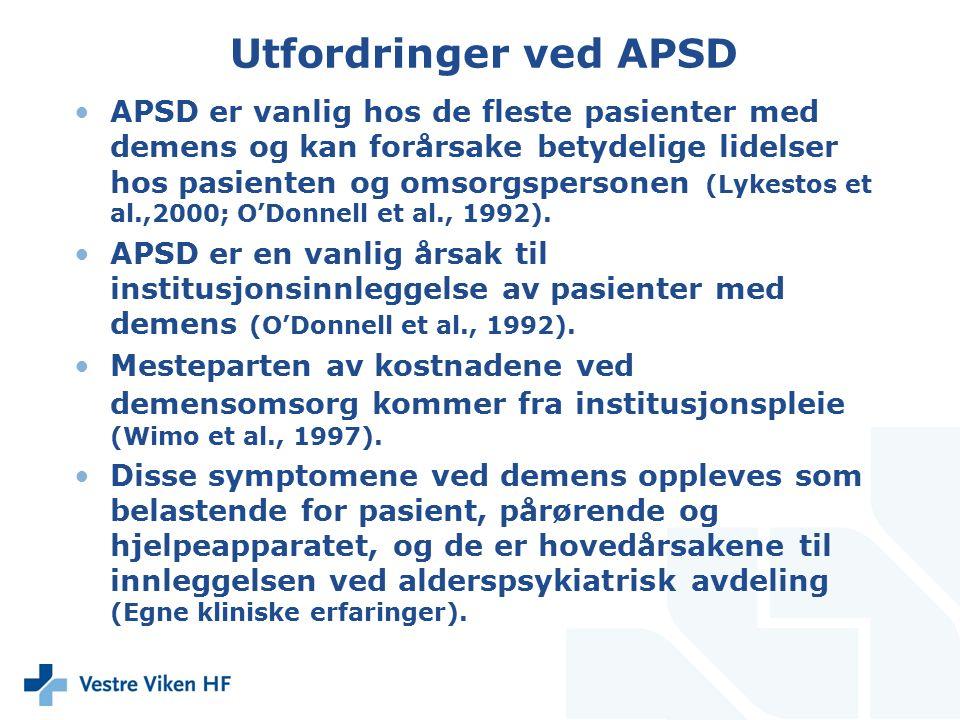 Utfordringer ved APSD APSD er vanlig hos de fleste pasienter med demens og kan forårsake betydelige lidelser hos pasienten og omsorgspersonen (Lykesto