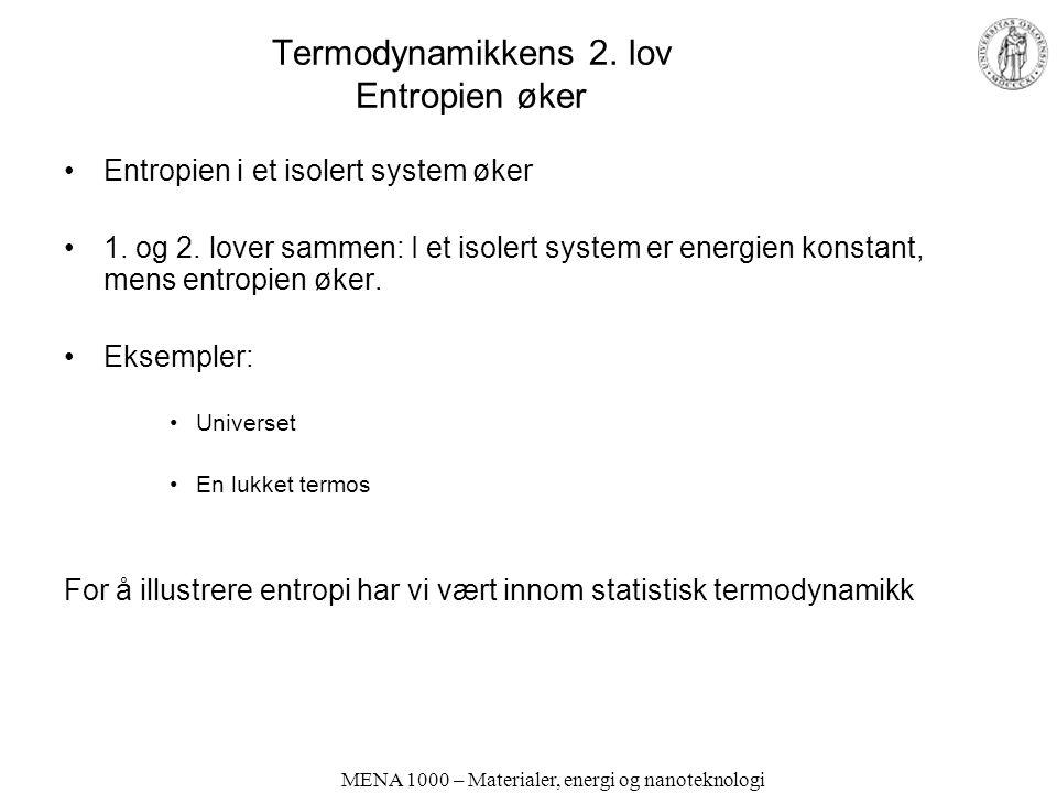 MENA 1000 – Materialer, energi og nanoteknologi Termodynamikkens 2.