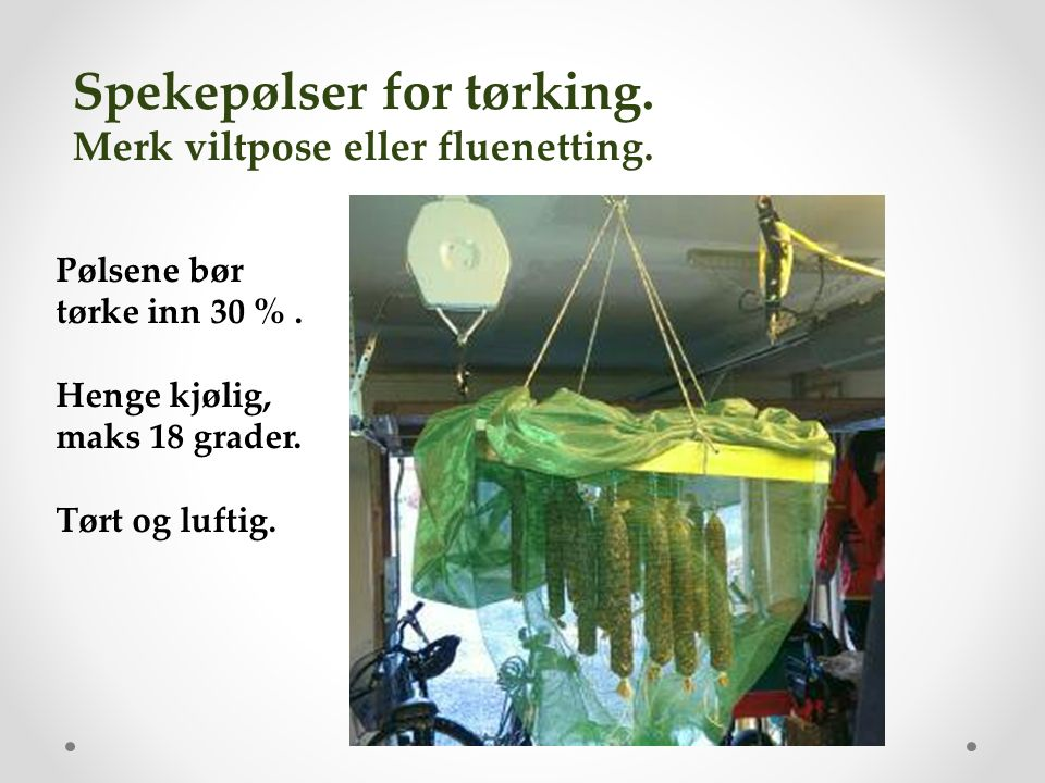 Spekepølser for tørking. Merk viltpose eller fluenetting.