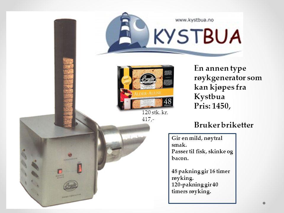 En annen type røykgenerator som kan kjøpes fra Kystbua Pris: 1450, Bruker briketter Gir en mild, nøytral smak.