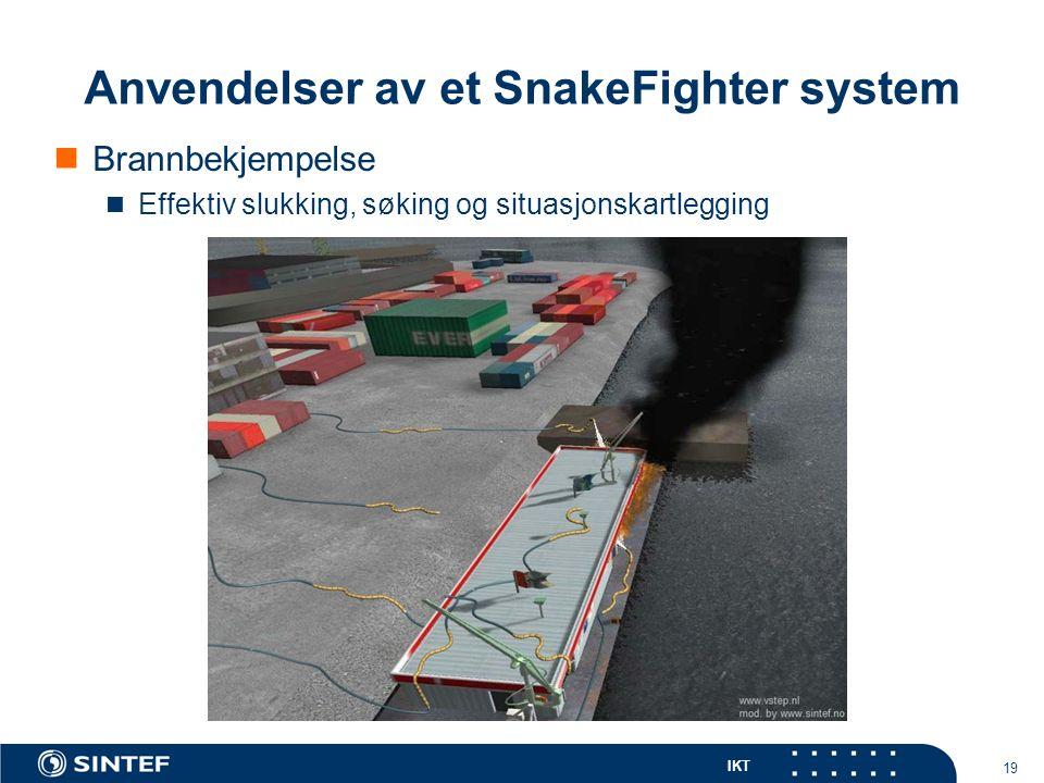 IKT 19 Anvendelser av et SnakeFighter system Brannbekjempelse Effektiv slukking, søking og situasjonskartlegging