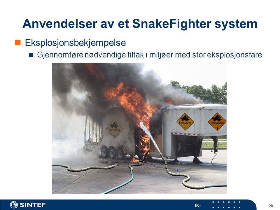 IKT 20 Anvendelser av et SnakeFighter system Eksplosjonsbekjempelse Gjennomføre nødvendige tiltak i miljøer med stor eksplosjonsfare