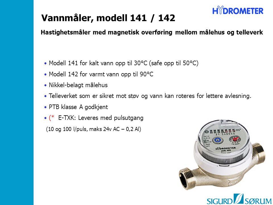 Modell 141 for kalt vann opp til 30°C (safe opp til 50°C) Modell 142 for varmt vann opp til 90°C Nikkel-belagt målehus Telleverket som er sikret mot støv og vann kan roteres for lettere avlesning.