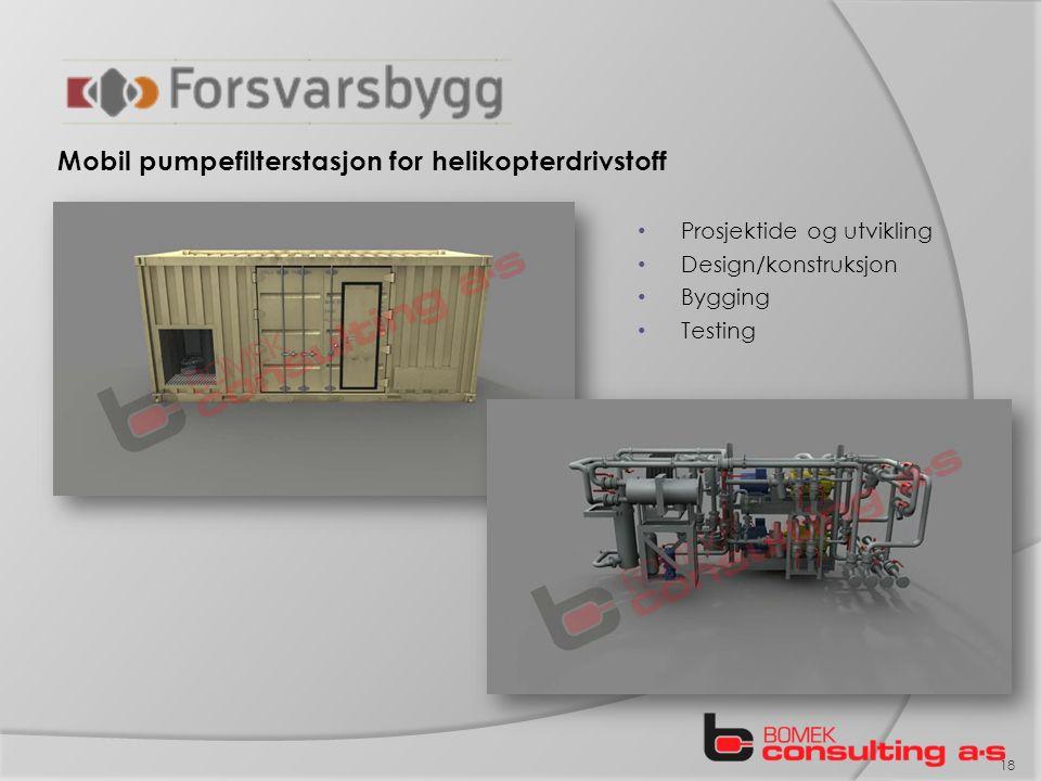 Mobil pumpefilterstasjon for helikopterdrivstoff 18 Prosjektide og utvikling Design/konstruksjon Bygging Testing