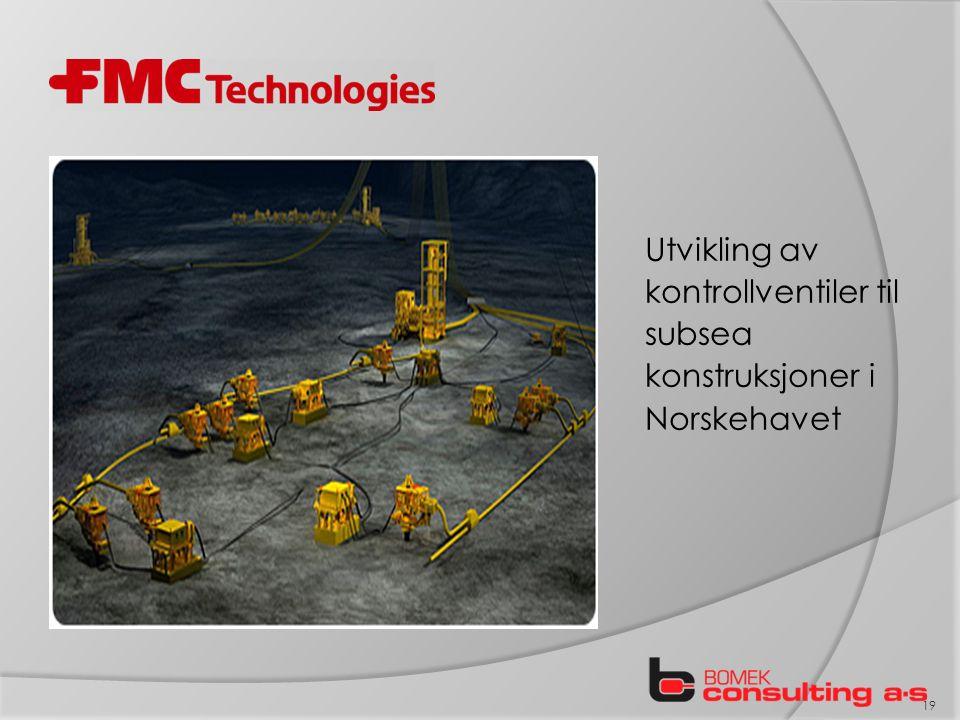 Utvikling av kontrollventiler til subsea konstruksjoner i Norskehavet 19