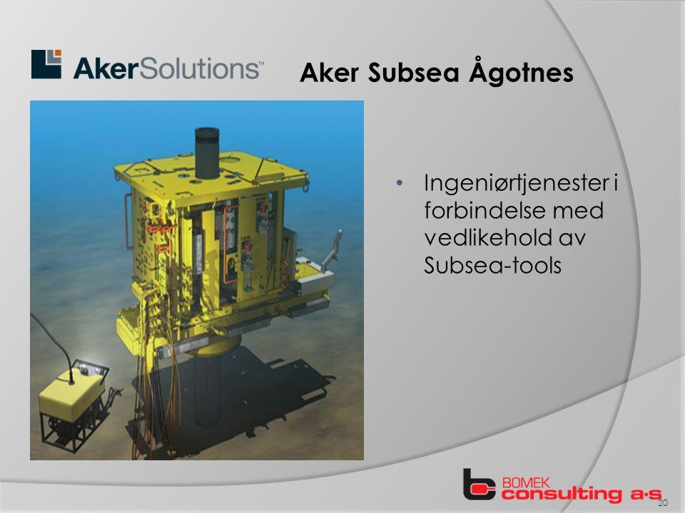 Aker Subsea Ågotnes Ingeniørtjenester i forbindelse med vedlikehold av Subsea-tools 20