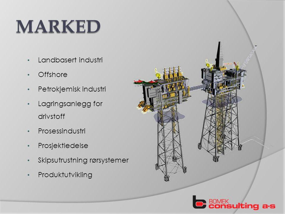 MARKED Landbasert industri Offshore Petrokjemisk industri Lagringsanlegg for drivstoff Prosessindustri Prosjektledelse Skipsutrustning rørsystemer Produktutvikling