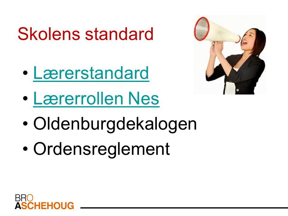Skolens standard Lærerstandard Lærerrollen Nes Oldenburgdekalogen Ordensreglement