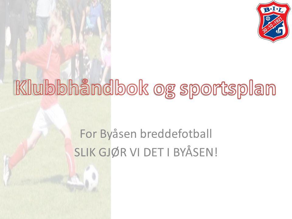 For Byåsen breddefotball SLIK GJØR VI DET I BYÅSEN!