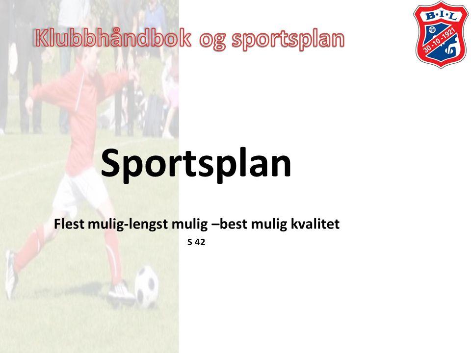 Sportsplan Flest mulig-lengst mulig –best mulig kvalitet S 42