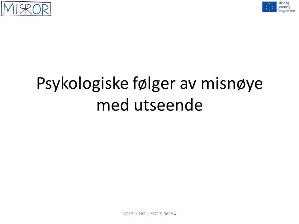 Psykologiske følger av misnøye med utseende 2013-1-NOl-LEOOS-06154