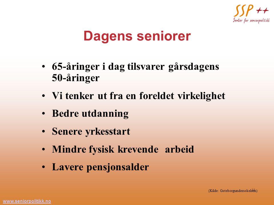 www.seniorpolitikk.no 10 Dagens seniorer 65-åringer i dag tilsvarer gårsdagens 50-åringer Vi tenker ut fra en foreldet virkelighet Bedre utdanning Sen