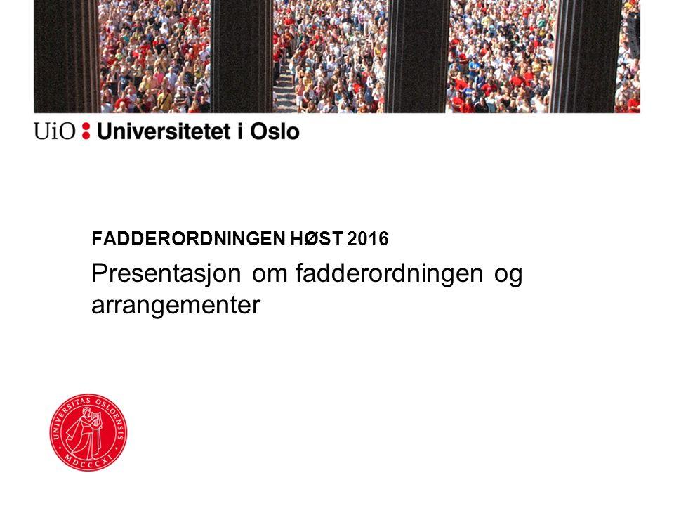 FADDERORDNINGEN HØST 2016 Presentasjon om fadderordningen og arrangementer