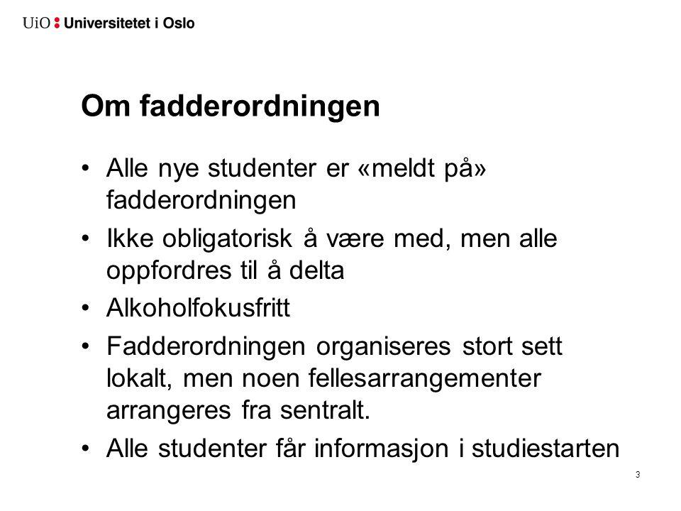 Om fadderordningen Alle nye studenter er «meldt på» fadderordningen Ikke obligatorisk å være med, men alle oppfordres til å delta Alkoholfokusfritt Fa
