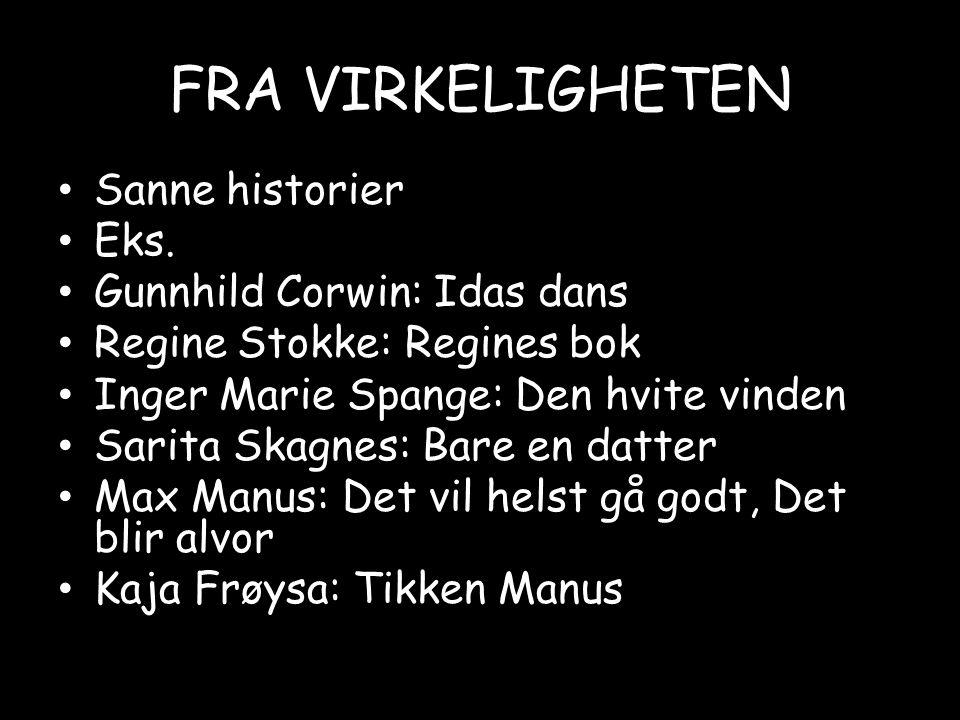 FRA VIRKELIGHETEN Sanne historier Eks.