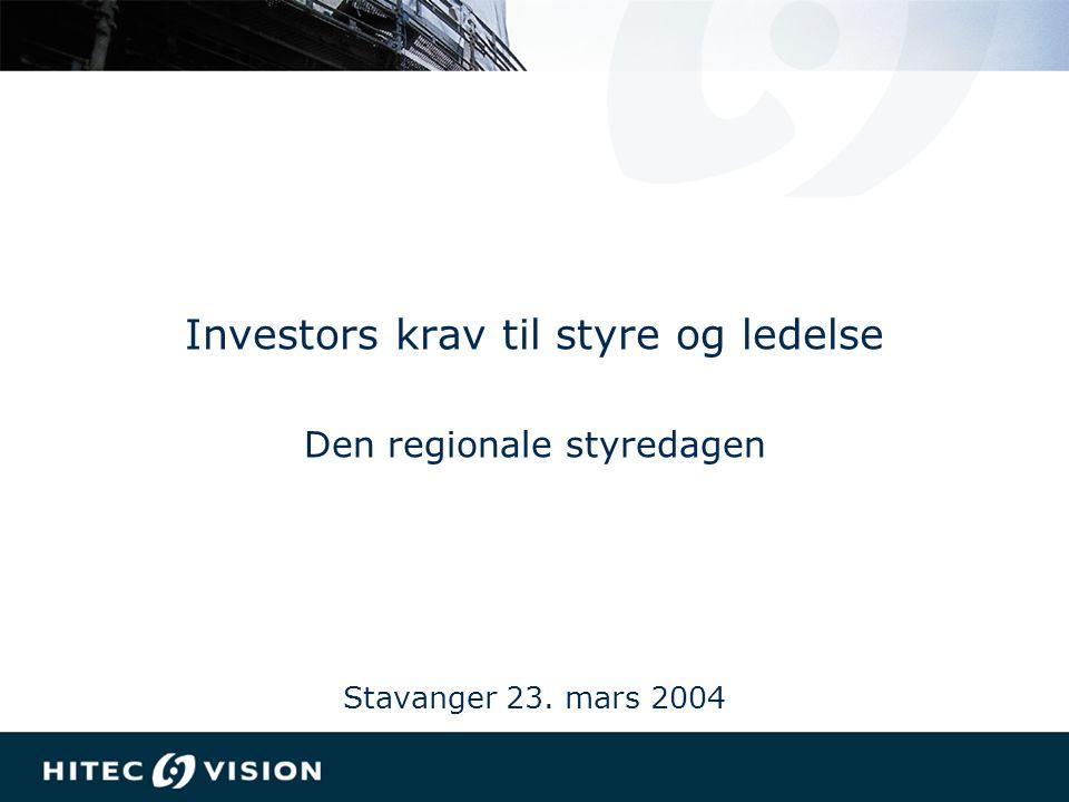 Investors krav til styre og ledelse Den regionale styredagen Stavanger 23. mars 2004