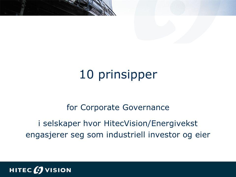 10 prinsipper for Corporate Governance i selskaper hvor HitecVision/Energivekst engasjerer seg som industriell investor og eier