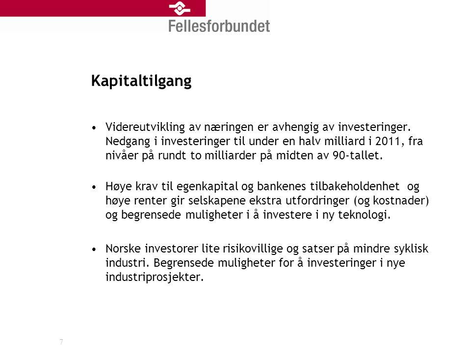 Kapitaltilgang Videreutvikling av næringen er avhengig av investeringer.
