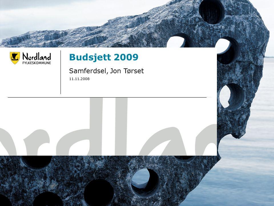 1 Budsjett 2009 Samferdsel, Jon Tørset 11.11.2008