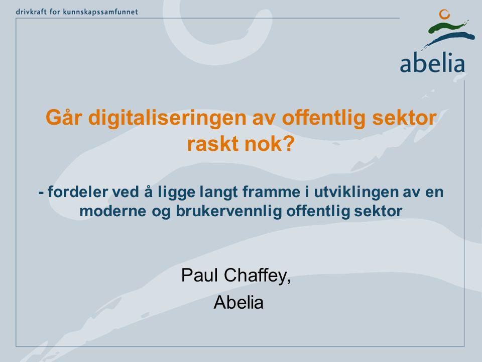 Går digitaliseringen av offentlig sektor raskt nok? - fordeler ved å ligge langt framme i utviklingen av en moderne og brukervennlig offentlig sektor