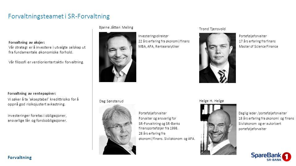 Forvaltningsteamet i SR-Forvaltning Dag Sønsterud Porteføljeforvalter Forvalter og ansvarlig for SR-Forvaltning og SR-Banks finansporteføljer fra 1998.