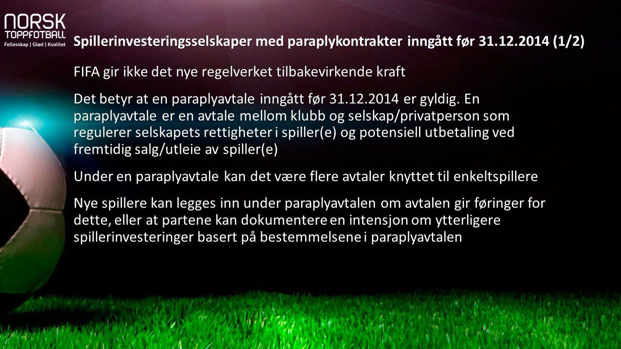 FIFA gir ikke det nye regelverket tilbakevirkende kraft FIFA gir ikke det nye regelverket tilbakevirkende kraft Det betyr at en paraplyavtale inngått