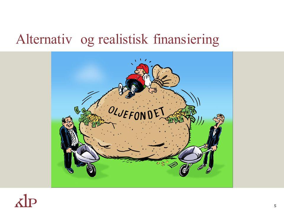 Alternativ og realistisk finansiering 5
