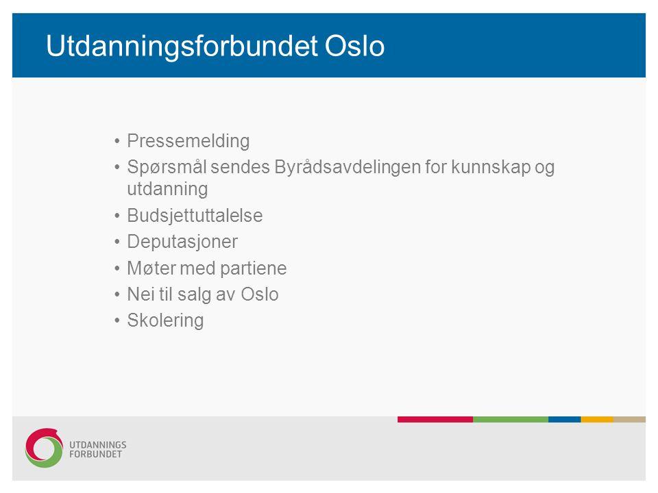 Utdanningsforbundet Oslo Pressemelding Spørsmål sendes Byrådsavdelingen for kunnskap og utdanning Budsjettuttalelse Deputasjoner Møter med partiene Nei til salg av Oslo Skolering
