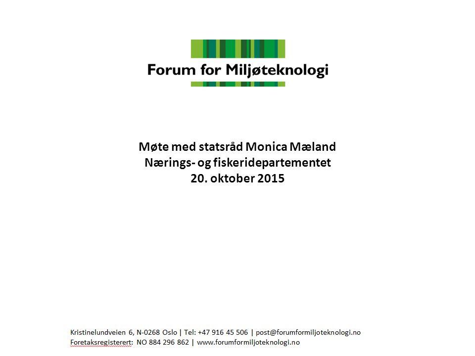 Møte med statsråd Monica Mæland Nærings- og fiskeridepartementet 20. oktober 2015
