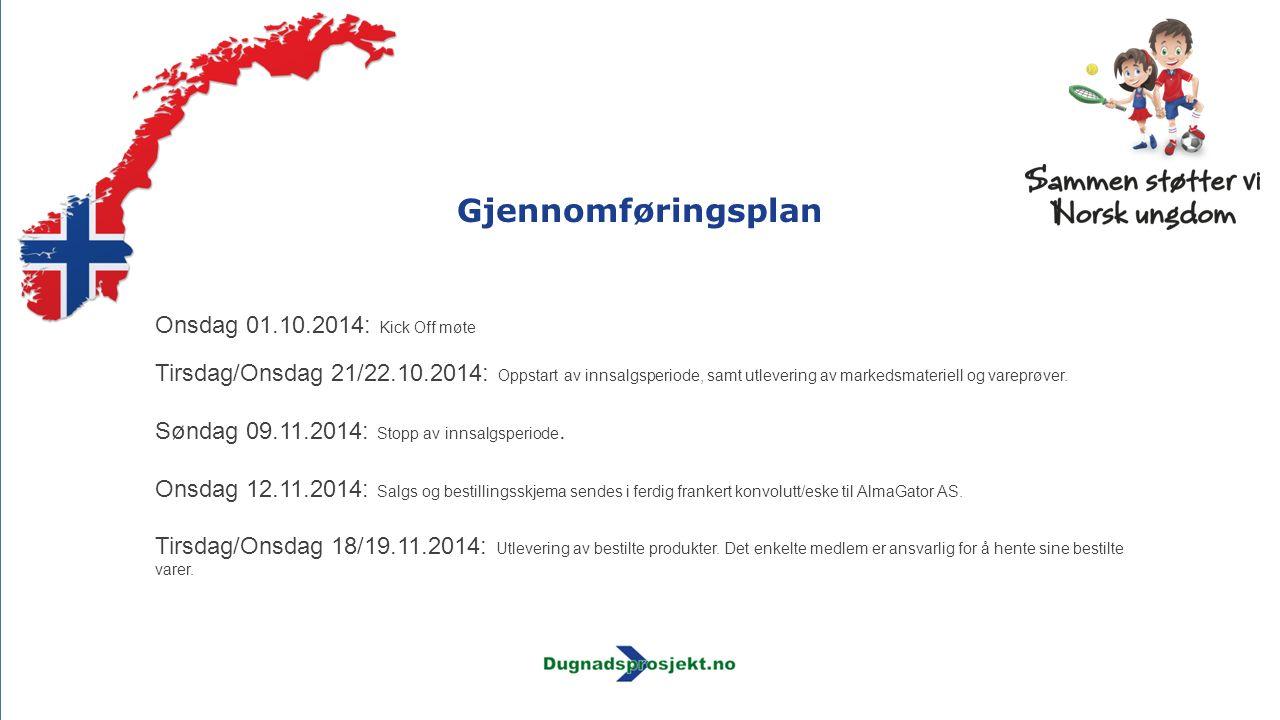 Onsdag 01.10.2014: Kick Off møte Tirsdag/Onsdag 21/22.10.2014: Oppstart av innsalgsperiode, samt utlevering av markedsmateriell og vareprøver. Søndag