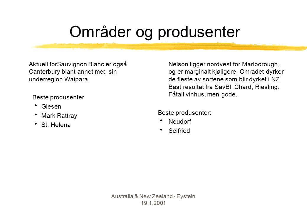 Australia & New Zealand - Eystein 19.1.2001 Områder og produsenter Aktuell forSauvignon Blanc er også Canterbury blant annet med sin underregion Waipara.