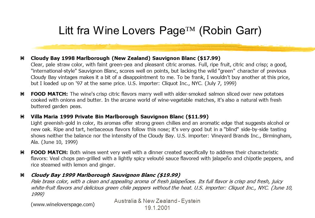 Australia & New Zealand - Eystein 19.1.2001 Litt fra Wine Lovers Page  (Robin Garr) zCloudy Bay 1998 Marlborough (New Zealand) Sauvignon Blanc ($17.9