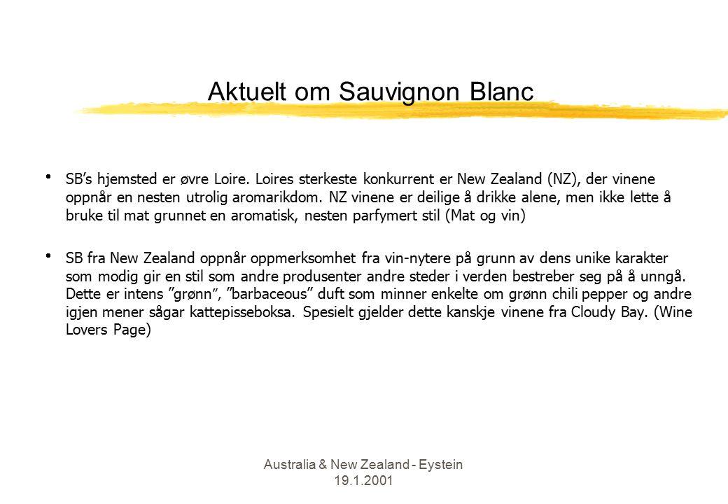 Australia & New Zealand - Eystein 19.1.2001 Aktuelt om Sauvignon Blanc  SB's hjemsted er øvre Loire.