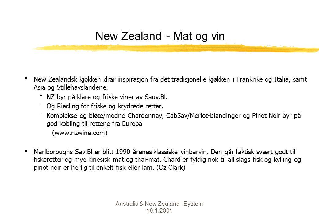 Australia & New Zealand - Eystein 19.1.2001 New Zealand - Mat og vin  New Zealandsk kjøkken drar inspirasjon fra det tradisjonelle kjøkken i Frankrike og Italia, samt Asia og Stillehavslandene.